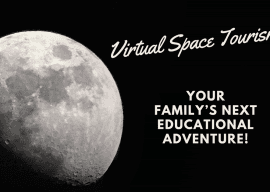 Virtual Space Tourism: Travel Tips for Families with Kids [Updated 2020]